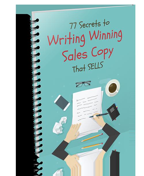 77 Secrets to Writing Winning Sales Copy that SELLS